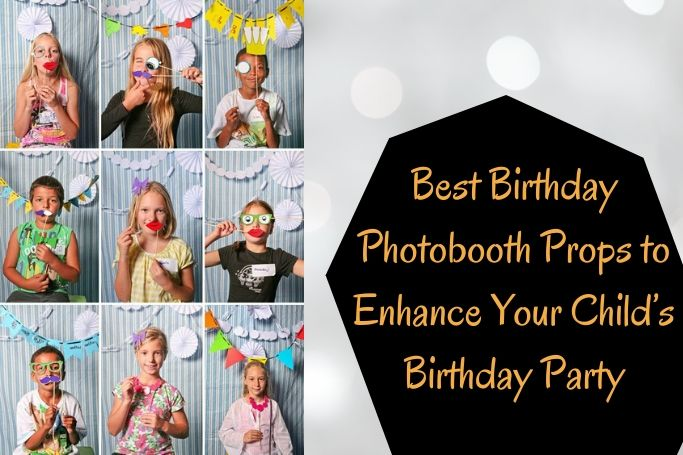 Best Birthday Photobooth Props to Enhance Your Child's Birthday Party